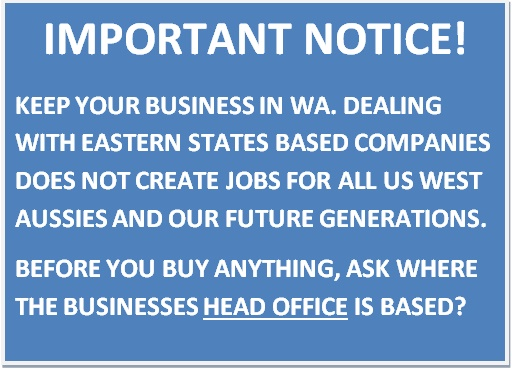KEEP YOUR BUSINESS IN WA AND CREATE JOBS FOR WEST AUSSIES
